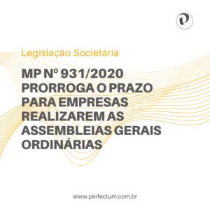 Legislação Societária – MP nº 931/2020 prorroga o prazo para empresas realizarem as assembleias gerais ordinárias