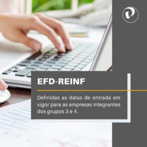 EFD-Reinf – Definidas as datas de entrada em vigor para as empresas integrantes dos grupos 3 e 4