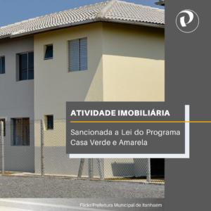 ATIVIDADE IMOBILIÁRIA – SANCIONADA A LEI DO PROGRAMA CASA VERDE E AMARELA