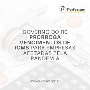Governo do RS prorroga vencimentos de ICMS para empresas afetadas pela pandemia