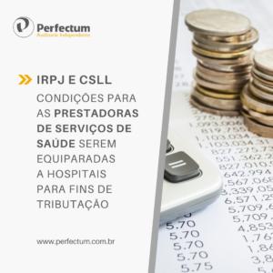IRPJ e CSLL – Condições para as prestadoras de serviços de saúde serem equiparadas a hospitais para fins de tributação